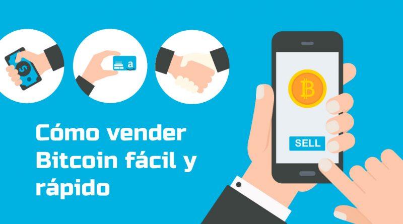 Cómo vender Bitcoin fácil y rápido