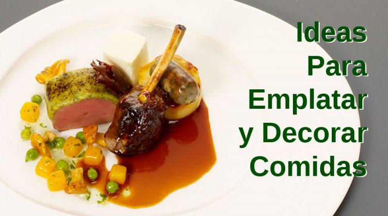 Emplatado gourmet, ideas para emplatar y decorar comidas